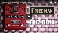 FRIEDMAN AMPLIFICATION UNVEILS NEW FUZZ FIEND PEDAL